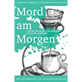 Learning German through Storytelling: Mord Am Morgen - a detective story for German language learners (includes exercises): f