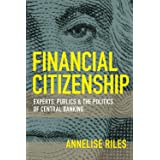 Financial Citizenship: Experts, Publics, and the Politics of Central Banking (Cornell Global Perspectives) (English Edition)
