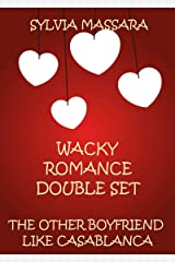 Wacky Romance Double Set: The Other Boyfriend and Like Casablanca Kindle Edition