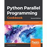 Python Parallel Programming Cookbook- Second Edition: Over 70 recipes to solve challenges in multithreading and distributed s