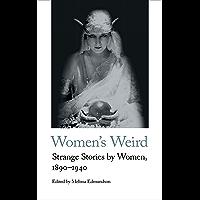 Women's Weird: Strange Stories by Women, 1890-1940 (Handheld…