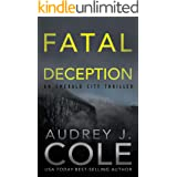 Fatal Deception (Emerald City Thriller Book 5)