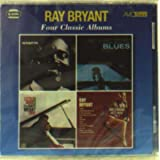 Ray Bryant - Four Classic Albums
