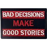 Bad Decisions Make Good Stories Tactical Moral Fastener Hook & Loop Patch