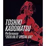 "TOSHIKI KADOMATSU Performance""2020.08.12 SPECIAL GIG"" (BD) (特典なし) [Blu-ray]"