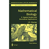 Mathematical Biology II: Spatial Models and Biomedical Appli…
