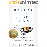 Ballad of a Sober Man: An ER Doctor's Journey of Recovery