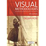 Visual Methodologies: An Introduction to Researching with Visual Materials