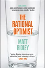 The Rational Optimist: How Prosperity Evolves Kindle Edition