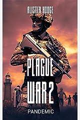 Plague War 2: Pandemic Kindle Edition
