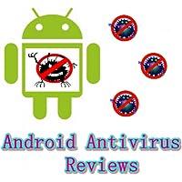 Android Antivirus Reviews