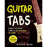 Guitar Tabs: Learn to Read Tabs in 60 Minutes or Less: An Advanced Guide to Guitar Tabs