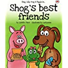 Shog's Best Friends: Shog, Lilly Frog and Piggle in... (Red Beetle Children's Picture Books Ages 3-8)