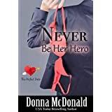 Never Be Her Hero (The Perfect Date Book 5)