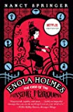 Enola Holmes: The Case of the Missing Marquess (An Enola Hol…