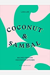 Coconut & Sambal: Recipes from my Indonesian Kitchen Kindle Edition