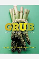 Grub: Ideas for an Urban Organic Kitchen Kindle Edition