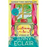 Listening In: Gripping short stories about women based on Jenny Eclair s Radio 4 series, Little Lifetimes