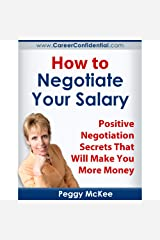 How to Negotiate Your Salary: Positive Negotiation Secrets That Will Make You More Money Kindle Edition