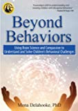 Beyond Behaviors: Using Brain Science and Compassion to Unde…