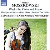 MOSZKOWSKI/ WORKS FOR VIOLIN & PIANO