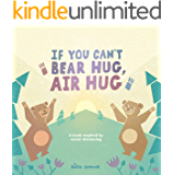 If You Can't Bear Hug, Air Hug: A Book Inspired by Social Distancing (English Edition)