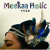 Meekaa Holic
