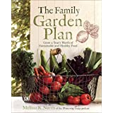 Family Garden Plan: Grow a Year's Worth of Sustainable and Healthy Food