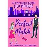 Perfect Match: A Romantic Comedy (Billionaires in Love Book 5)