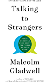Talking to Strangers: What We Should Know about the People We Don't Know (English Edition)