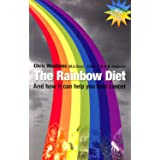 The Rainbow Diet: And How it Can Help You Beat Cancer