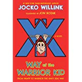 Way of the Warrior Kid: From Wimpy to Warrior the Navy Seal Way: 1