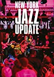 ニューヨーク・ジャズ・アップデート: 体感する現在進行形ジャズ