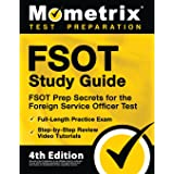 FSOT Study Guide: FSOT Prep Secrets, Full-Length Practice Exam, Step-by-Step Review Video Tutorials for the Foreign Service O