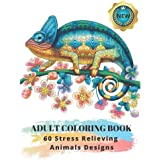 Adult Coloring Book: 60 Stress Relieving Animals Designs : A Lot of Relaxing and Beautiful Scenes for Adults or Kids
