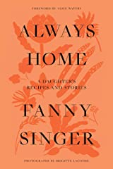Always Home: A Daughter's Culinary Memoir Kindle Edition