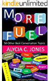 More fuel: 50 other best conversation topics (English Edition)