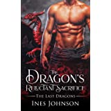 The Dragon's Reluctant Sacrifice: a Dragon Shifter Romance (The Last Dragons)