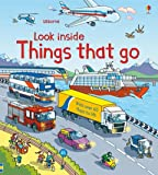 Look Inside Things That Go (Look Inside Board Books)