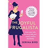 The Joyful Frugalista: Grow your cash, be savvy with your money and live abundantly