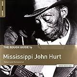 Rough Guide To Mississippi John Hurt