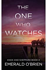 The One Who Watches (The Knox and Sheppard Mysteries Book 4) Kindle Edition