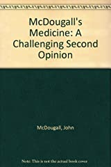 McDougall's Medicine: A Challenging Second Opinion Hardcover