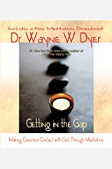 Getting In the Gap: Making Conscious Contact with God Through Meditation Kindle Edition