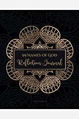 99 Names of God Reflection Journal: Learn, Reflect and Contemplate The 99 Names of Your Creator Daily - Suitable for Muslims & Non-Muslims ペーパーバック