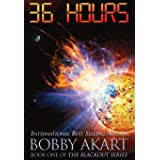 36 Hours: A Post-Apocalyptic EMP Survival Thriller: 1