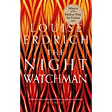 The Night Watchman: Winner of the Pulitzer Prize in Fiction 2021