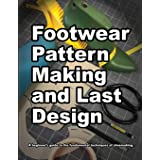 Footwear Pattern Making and Last Design: A beginner's guide to the fundamental techniques of shoemaking. (4)