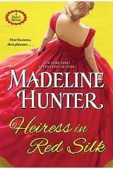 Heiress in Red Silk: An Entertaining Enemies to Lovers Regency Romance Novel (A Duke's Heiress Romance) マスマーケット