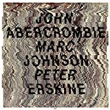 John Abercrombie Marc Johnson Peter Erskine 画像